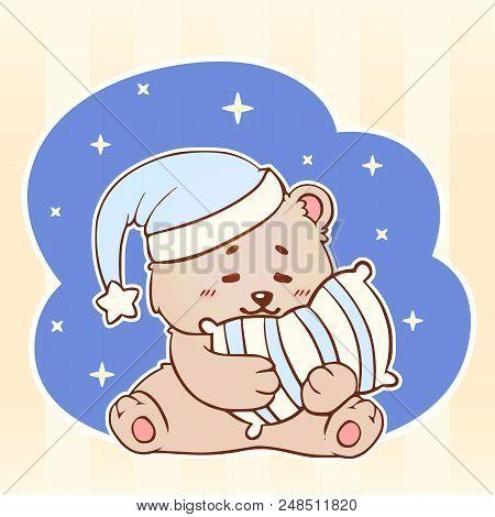 Sleeping Bear With Pillow Sweet Dreams Cute Kawaii Little Teddy Bear. Good Night Baby