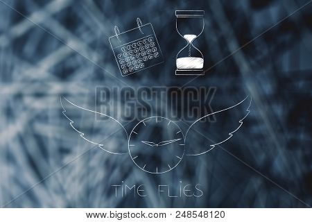 Time Flies Conceptual Illustration: Clock With Wings And Calendar With Hourglass Above It
