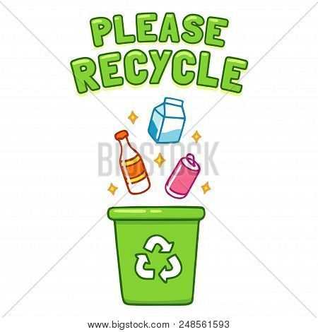 Cute Cartoon Please Recycle Poster. Throwing Different Type Of Trash, Bottles And Cans, In Recycle B
