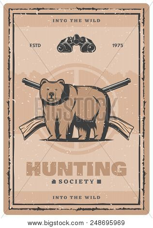 Hunting For Bear Vintage Poster For Hunt Club Or Open Season. Vector Retro Design Of Wild Bear In Ta