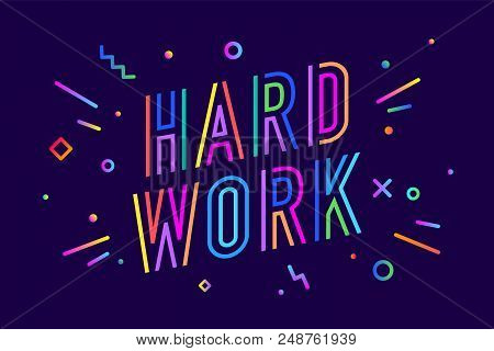 Hard Work. Poster Banner With Text Hard Work For Emotion, Inspiration And Motivation. Trendy Hand-dr