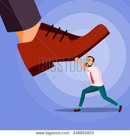 Big Foot Stepping On Businessman Vector. Shoes. Stomping Foot. Oppressed. Confrontation Strategy. Ca