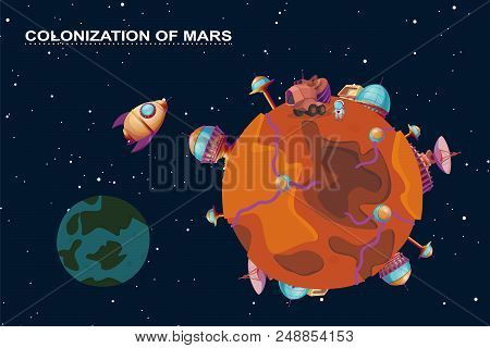 Vector Cartoon Mars Colonization Concept. Red Planet In Space, Cosmos With Colony Buildings For Terr