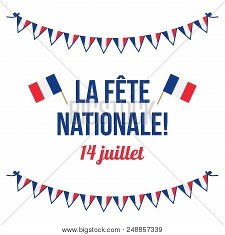 French National Day, La Fete Nationale Vector Greeting Card, Illustration With French Flags And Tric