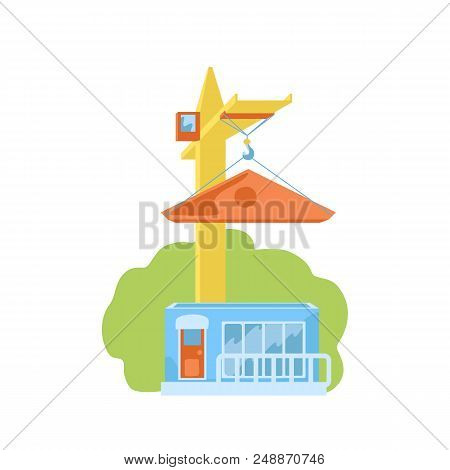 Construction Crane Building New House. House Building Vector Illustration On White Background. Count