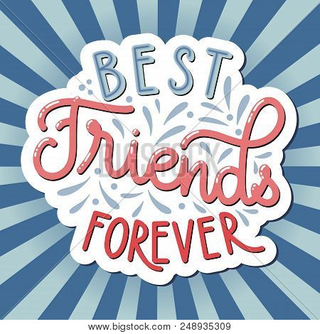 Friendship Day Hand Drawn Lettering. Best Friends Forever. Vector Elements For Invitations, Posters,
