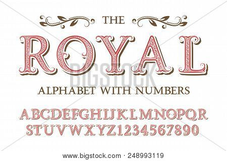Royal Alphabet With Numbers In Old English Vintage Style.