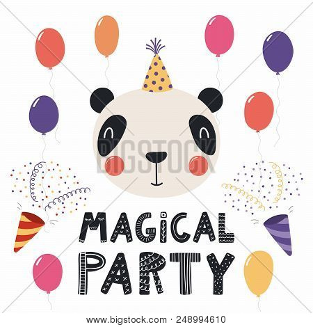 Hand Drawn Birthday Card With Cute Funny Panda In A Party Hat, Balloons, Poppers, Quote Magical Part