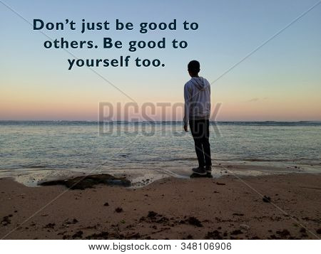 Inspirational Motivational Quote - Do Not Just Be Good To Others. Be Good To Yourself Too. With Blur