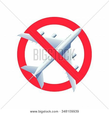 No Flying Sign Isolated On White Background. Sign Of Prohibition Flying.