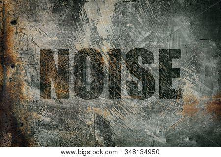 Noise written on messy steel background