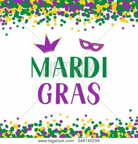 Mardi Gras Lettering On Background With Colorful Confetti. Traditional Carnival In New Orleans. Fat