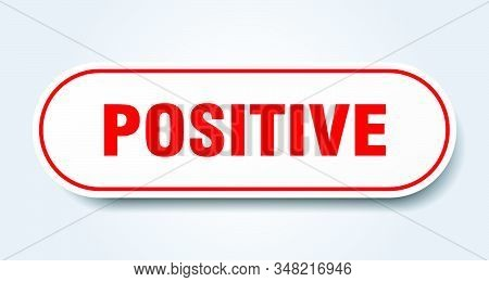 Positive Sign. Positive Rounded Red Sticker. Positive