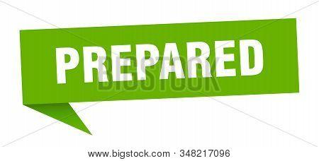 Prepared Speech Bubble. Prepared Sign. Prepared Banner