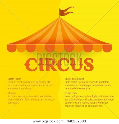 Circus Striped Vector Awning Or Entertainment Tent. Circus Program Announcement Template, Desing Ele