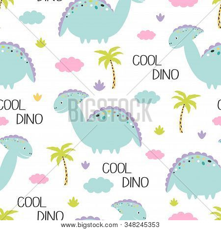 Seamless Pattern Of Cute Dinosaur With Lettering Cool Dino, Tree Palm, Clouds And Plants On White Ba
