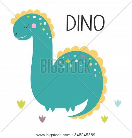 Cute Print Of Dinosaur With Lettering Dino And Plants On White Background, Cool Brachiosaurus Illust