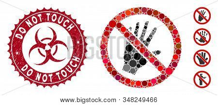 Mosaic Do Not Touch Icon And Corroded Stamp Seal With Do Not Touch Caption And Biohazard Symbol. Mos