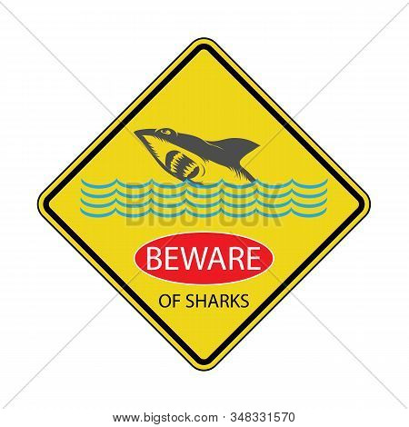 Danger Shark Zone. Beware Of Sharks. Yellow Square Warning Sign. Dangerous Sea Life. Swim At Own Ris