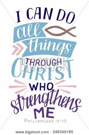 Hand Lettering With Bible Verse I Can Do All Things Through Christ, Who Strengthens Me