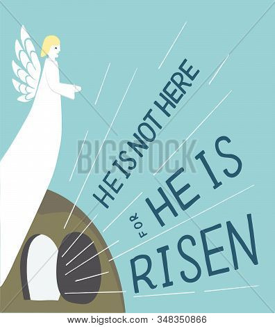 Hand Lettering Not Here, He Is Risen With An Open Tomb And Angel.
