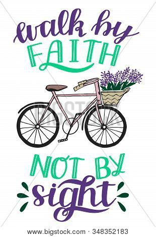 Hand Lettering With Bible Verse Walk By Faith, Not Signt With Bike