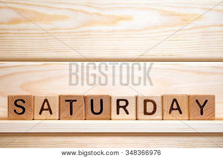 Day Of The Week. Saturday Made From Vintage Wooden Cubes. Day Off Idea. Week Day Concept. Working Da