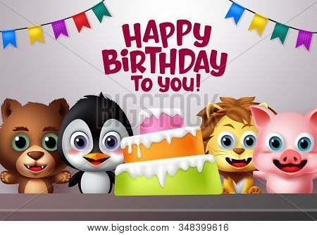 Happy Birthday Vector Kids Animal Party Concept. Happy Birthday Greeting Text With Cake Element And