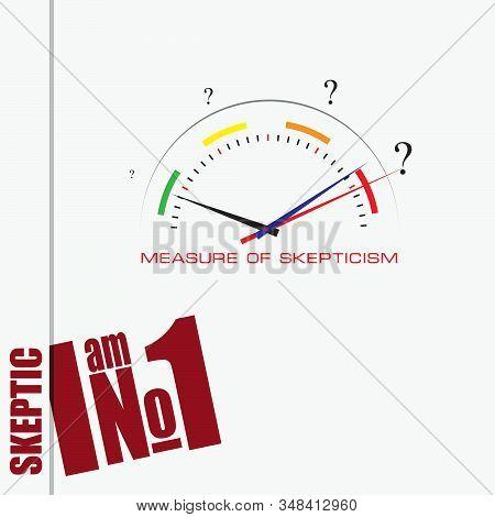 Poster Measure Of Skepticism - Skepticism Meter