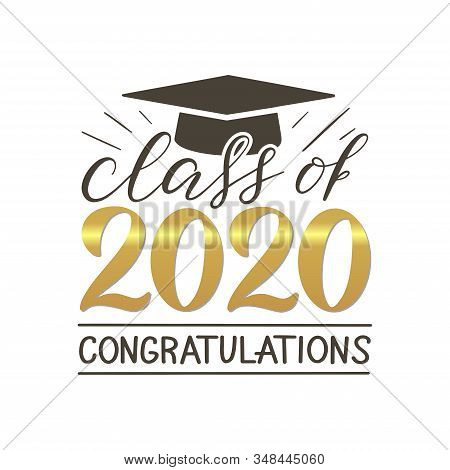 Class Of 2020 Congatulations Lettering Banner. Gold Text With Graduate Hat. Text For Graduation Desi