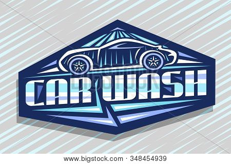 Vector Logo For Car Wash, Dark Decorative Sign Board With Illustration Of Outline Sport Car Under Wa