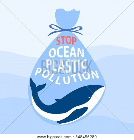 Stop Ocean Plastic Pollution Text Lettering On Blue Whale In Polyethylene Plastic Transparent Ocean
