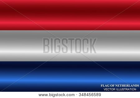 Bright Background With Flag Of Netherlands. Happy Netherlands Day Background. Bright Illustration Wi