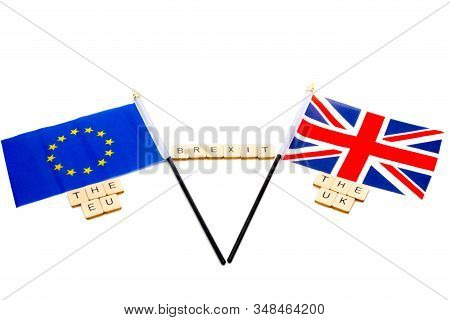 The Flags Of The European Union And The United Kingdom Isolated On A White Background With A Sign Re