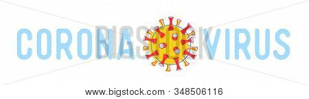 Coronavirus Poster With Cov Dangerous Cell And Typography. Medical Banner, Header For Website, Flyer