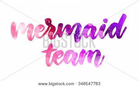 Mermaid Team - Motivational Handwritten Modern Calligraphy Handlettering. Pink Colored Handlettering