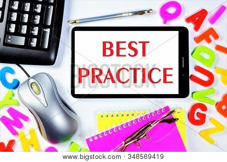 Best Practice Is The Formalization Of A Unique Successful Practical Experience In Order To Obtain Th