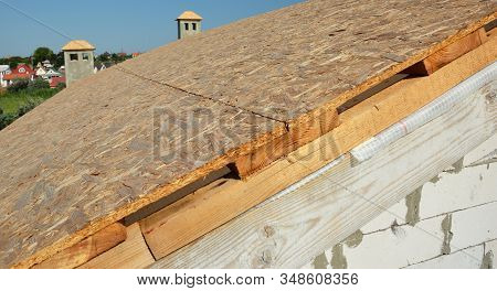 Roofing Construction House Roof With Covering Oriented Strand Boards (osb) Before Asphalt Shingles I