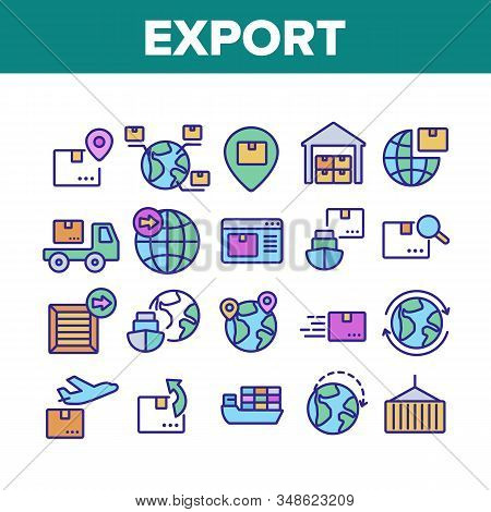 Export Global Logistic Collection Icons Set Vector. Truck Cargo And Ship With Container, Airplane An