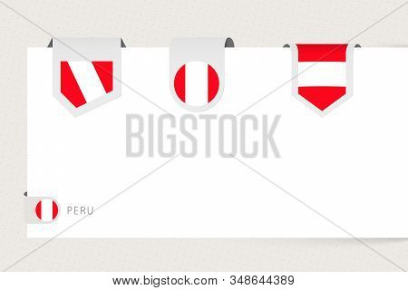 Label Flag Collection Of Peru In Different Shape. Ribbon Flag Template Of Peru Hanging From Paper Or