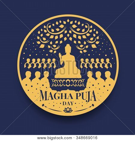 Magha Puja Day Banner With The Lord Buddha Preach Monks In Circle Sign Vector Design