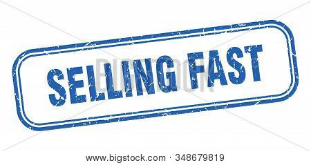 Selling Fast Stamp. Selling Fast Square Grunge Blue Sign