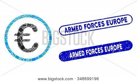 Collage Euro Coin And Rubber Stamp Seals With Armed Forces Europe Text. Mosaic Vector Euro Coin Is C