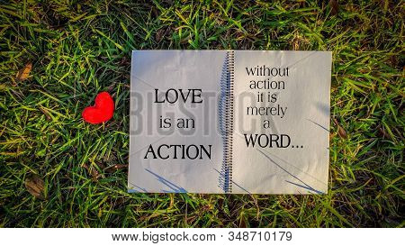 Inspirational Words Of Love Is An Action Without Action It Is Merely A Word On Notepaper