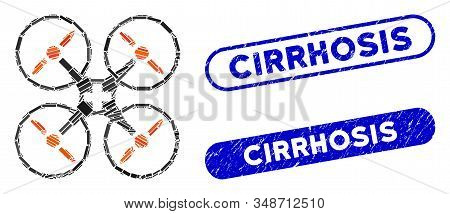 Collage Medical Drone And Grunge Stamp Seals With Cirrhosis Text. Mosaic Vector Medical Drone Is Cre