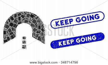 Collage Tunnel And Distressed Stamp Watermarks With Keep Going Text. Mosaic Vector Tunnel Is Designe