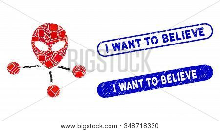 Mosaic Alien Connections And Rubber Stamp Seals With I Want To Believe Text. Mosaic Vector Alien Con