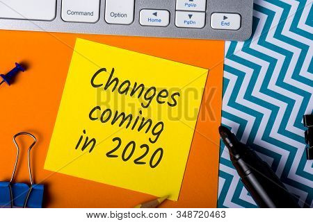 A Note Changes Coming In 2020. With Office Or School Supplies