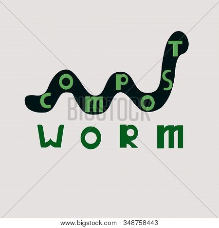 Compost Worms. Worm Earthworm Black Silhouette Animal. Lettering. Vector Illustration Isolated For L