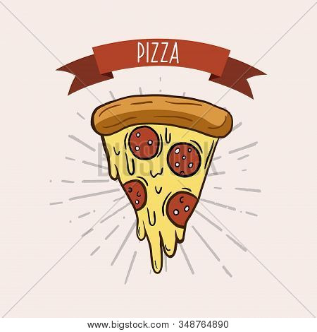 A Slice Of Pizza. Vector Poster With Pizza. Illustration In Cartoon Style.